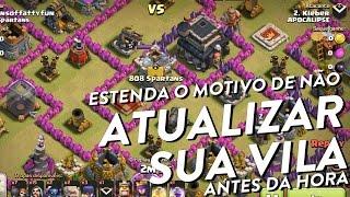 MOTIVO PARA NÃO ATUALIZAR O CENTRO DA VILA ANTES DA HORA! - CLASH OF CLANS - CLÃ APOCALIPSE