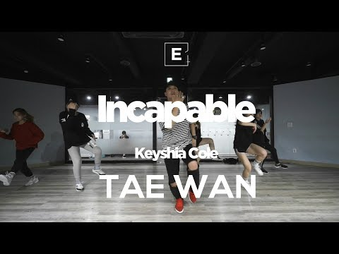 TAE WAN   CHOREOGRAPHY CLASS   Keyshia Cole - Incapable   E DANCE STUDIO   이댄스학원   얼반댄스