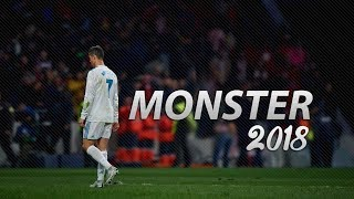 Cristiano Ronaldo 2018 • Monster • Skills & Goals | HD