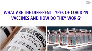 What Are The Different Types Of COVID Vaccines And How Do They Work?