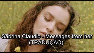 Sabrina Claudio - Messages from her (Tradução PT/BR)