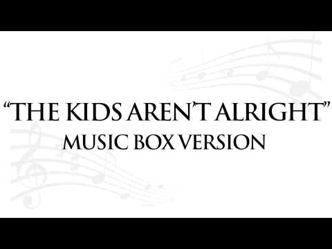 """THE KIDS AREN'T ALRIGHT"" BY FALL OUT BOY - MUSIC BOX TRIBUTE"