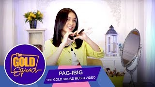 OFFICIAL GOLD SQUAD MUSIC VIDEO 'PAG-IBIG' FRANCINE DIAZ | The Gold Squad