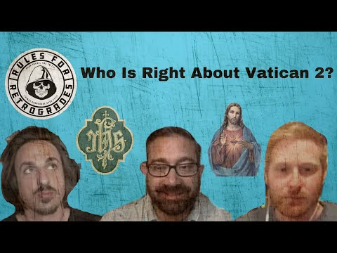 Who Is Right About Vatican 2?