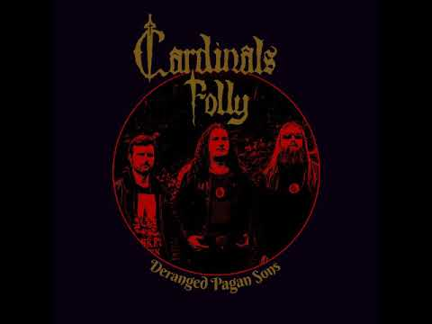 Cardinals Folly - Deranged Pagan Sons (Full Album 2017)