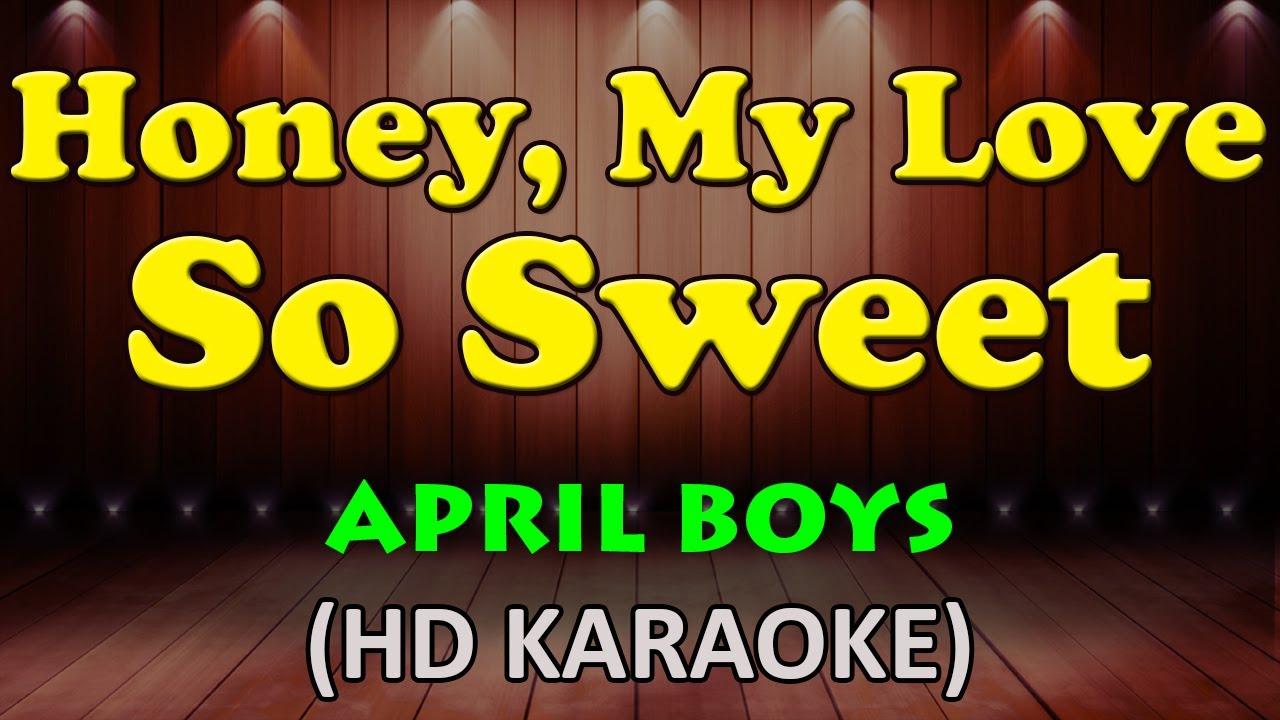 HONEY MY LOVE SO SWEET - April Boys (HD Karaoke)