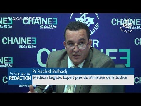 Pr Rachid Belhadj Médecin Legiste, Expert près du Ministère de la Justice