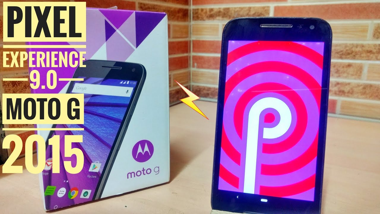Android Pie on Moto G 2015 !! 😎 [Pixel experience ROM]