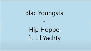 "Blac Youngsta x Lil Yachty ""Hip Hopper"" (Lyrics Video) - Stafaband"