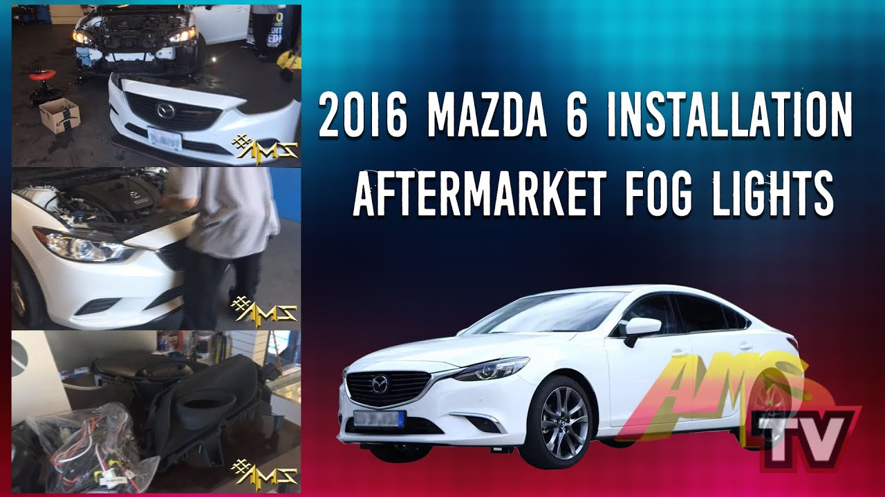 Project 6 Installing Aftermarket Fog Lights on 2016 Mazda 6 - YouTube
