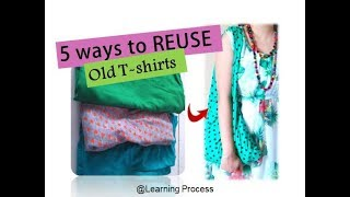 5 Ways to Reuse or recycle old T-shirt into Useful items | Learning Process