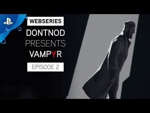 Vampyr - DONTNOD Presents: Episode 2 - Architects of the Obscure   PS4