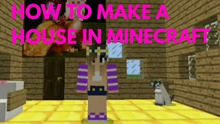 HOW TO MAKE A HOUSE IN MINECRAFT MINECRAFT