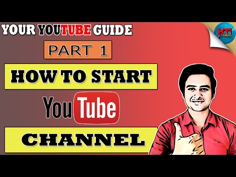 How to Start YouTube Channel | Your YouTube Guide | # Part 1