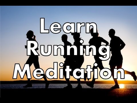 Running Meditation - Increase Your Stamina and Runner's High
