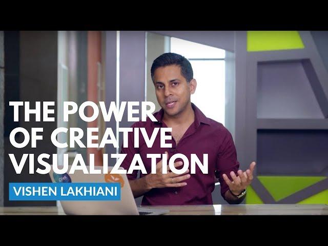 The Power of Creative Visualization   Vishen Lakhiani