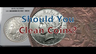 Should You Clean Your Coins? Coin Restoration Versus Coin Cleaning Facts
