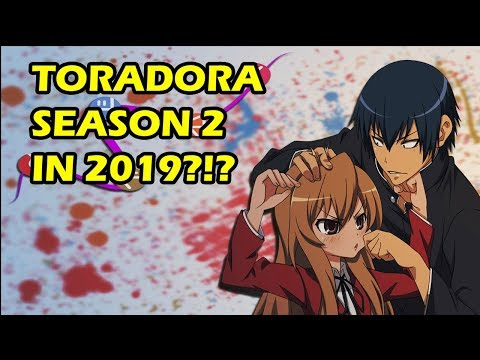 Toradora Season 2 Announcement in 2019? Let's talk about it!