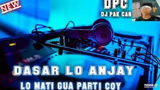 DJ PAK CAN DASAR LO ANJAY X LO MATI GUA PARTY COY || RAHMAT TAHALU || MANTAP JIWA