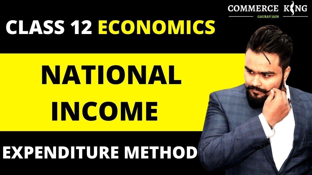 EPISODE 9 - Expenditure method of national income   Macro economics   Class 12 Boards