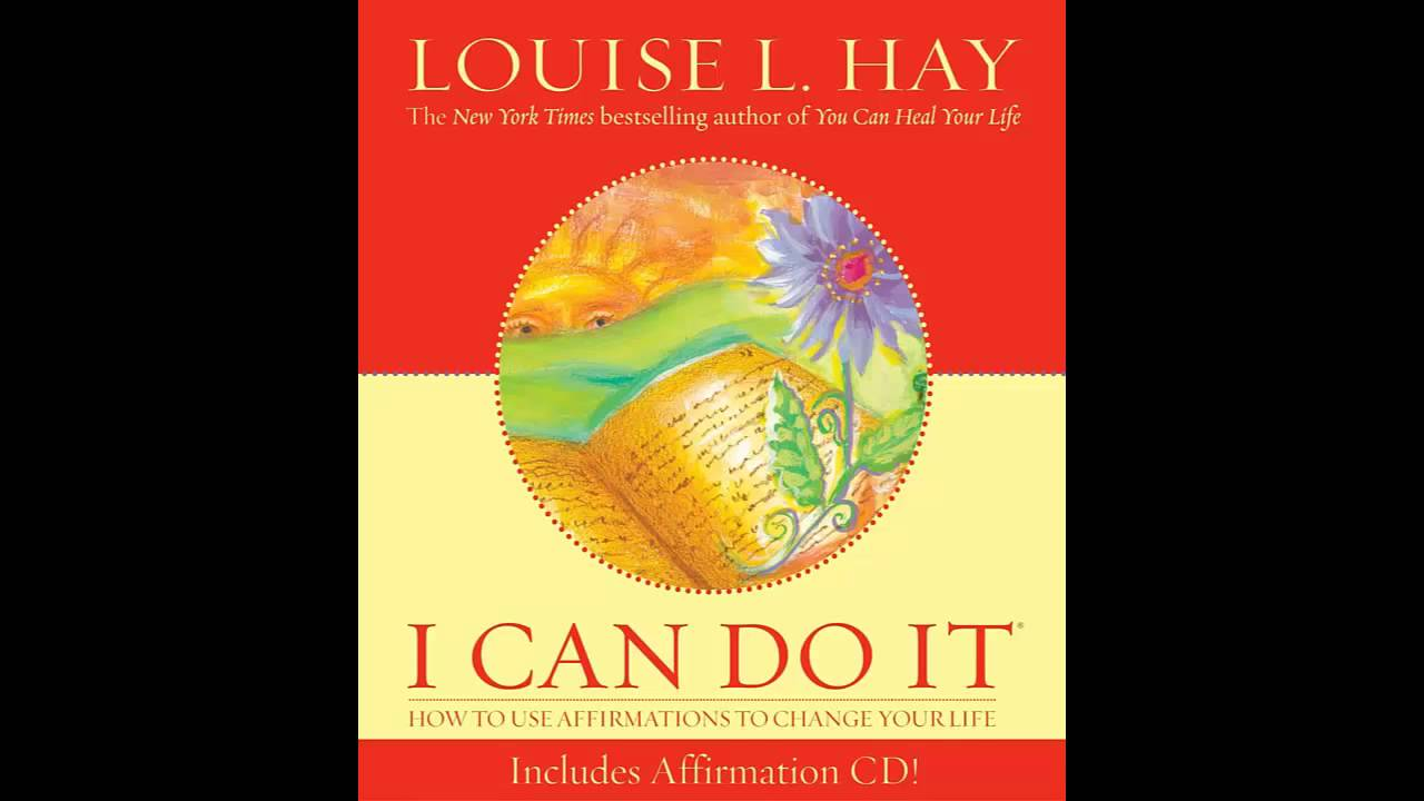 Louise L Hay I Can Do It The Power Of Affirmations Youtube