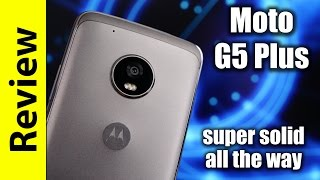 Moto G5 Plus Review | super solid all the way
