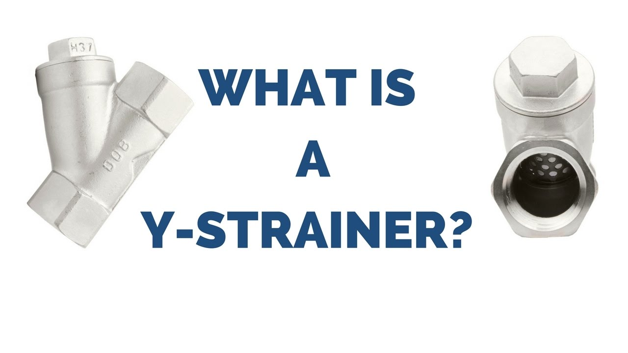 What Is A Y Strainer Youtube