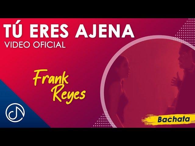 Tu Eres Ajena - Frank Reyes Official Video