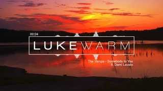 The Vamps - Somebody To You ft. Demi Lovato (Luke Warm Remix)