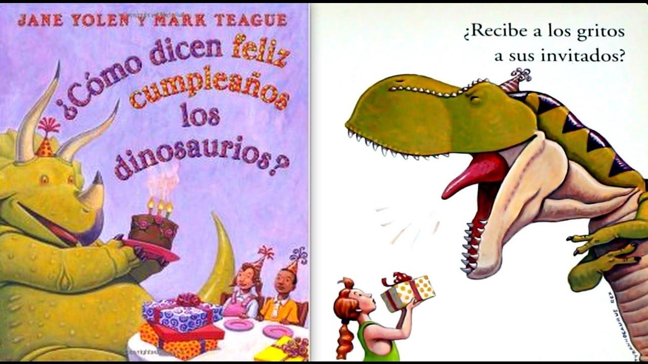 Como Dicen Feliz Cumpleanos Los Dinosaurios Por Jan Yolen Mark Teague Youtube Estas imágenes de feliz cumpleaños bonitas son una linda manera de expresar nuestro cariño, así que dedícalas de manera muy especial en este día. como dicen feliz cumpleanos los dinosaurios por jan yolen mark teague