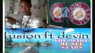 Devin Di Dakta ft Fusion - You Make Me See Stars (Mind Power Records) April 2012