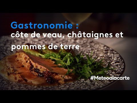 gastronomie-:-côte-de-veau,-châtaignes-et-pommes-de-terre---météo-à-la-carte