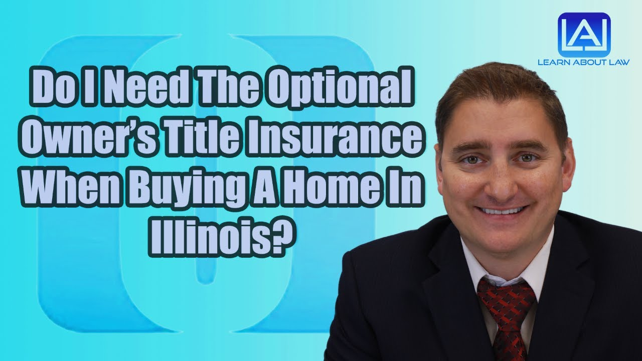 Do I Need The Optional Owner's Title Insurance When Buying ...
