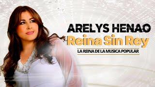 Reina sin rey - Arelys Henao,música popular colombiana.