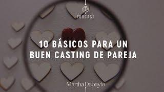 10 básicos para un buen casting de pareja | Martha Debayle