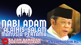 KH Zainuddin MZ - Kisah Manusia Pertama, Nabi Adam AS