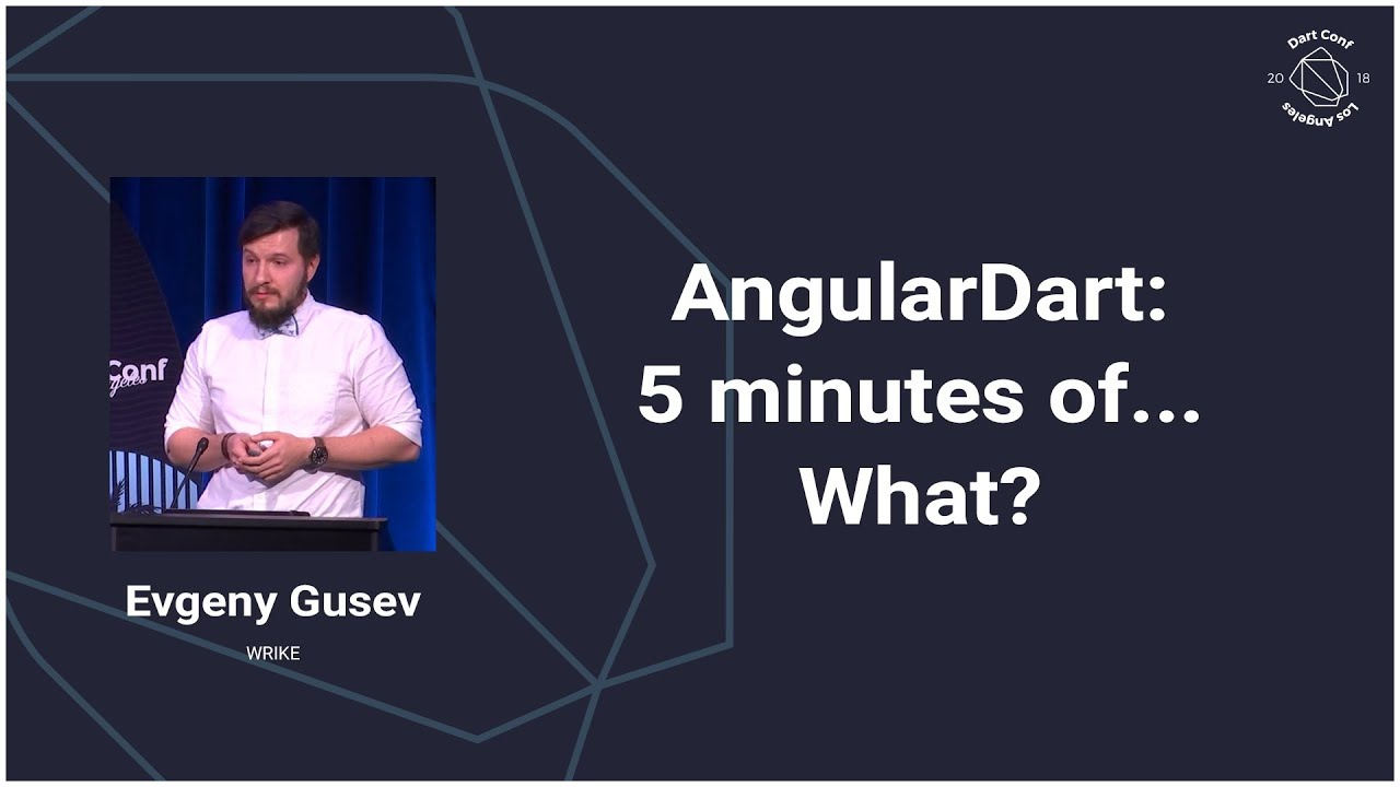 AngularDart: 5 minutes of... What? (DartConf 2018)