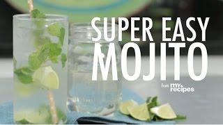 How To Make A Super Easy Mojito | Myrecipes