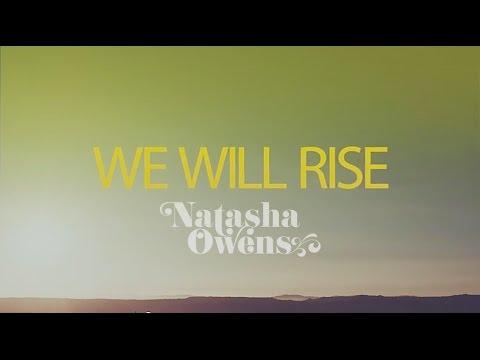 We Will Rise - Natasha Owens | Full Lyric VIdeo