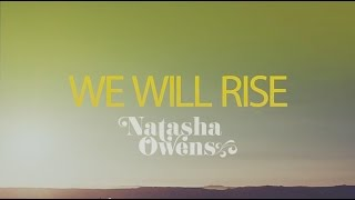 We Will Rise - Natasha Owens | Full Lyric VIdeo