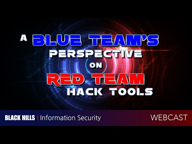 A Blue Team's Perspective on Red Team Hack Tools