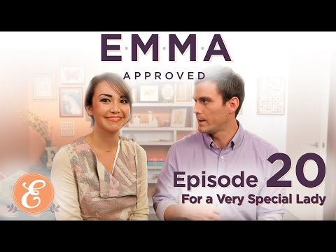 For a Very Special Lady - Emma Approved Ep: 20