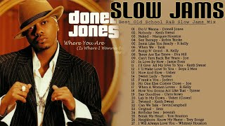 BEST OLD SCHOOL SLOW JAMS  MIX - Donell Jones, Keith Sweat, R Kelly, Aaliyah, Joe. Tank & More