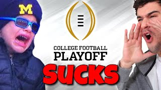 The College Football Playoff SUCKS...