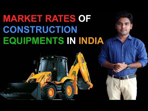 Market Rates Of Construction Equipments In India.