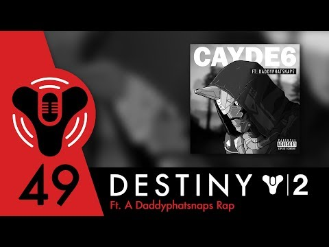 Destiny Community Podcast: Episode 49 - Destiny 2, Now With Diss Tracks