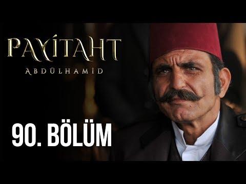 Payitaht Abdülhamid 90. Bölüm (HD)