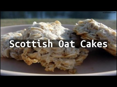 Traditional scottish recipes oatmeal cakes
