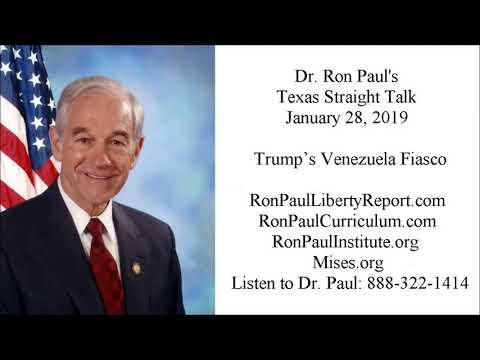 Ron Paul's Texas Straight Talk 1/28/19: Trump's Venezuela Fiasco