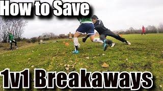Goalkeeper Training: How to save 1v1/Breakaways